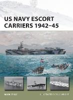 US Navy Escort Carriers 1942-45 by Mark (Author) Stille