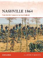 Nashville 1864 From the Tennessee to the Cumberland by Mark Lardas