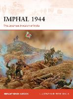 Imphal 1944 The Japanese invasion of India by Hemant Singh Katoch