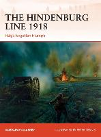 The Hindenburg Line 1918 Haig's forgotten triumph by Alistair McCluskey