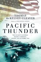 Pacific Thunder The US Navy's Central Pacific Campaign, August 1943-October 1944 by Thomas McKelvey Cleaver