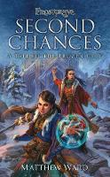 Frostgrave: Second Chances A Tale of the Frozen City by Matthew Ward