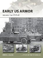 Early US Armor Armored Cars 1915-40 by Steven J. (Author) Zaloga