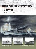 British Destroyers 1939-45 Wartime-built classes by Angus Konstam