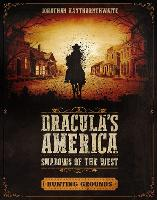 Dracula's America: Shadows of the West: Hunting Grounds by Jonathan Haythornthwaite