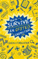 How to Survive an Ofsted Inspection by Sarah Findlater
