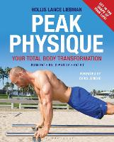 Peak Physique Your Total Body Transformation by Hollis Lance Liebman, Chris Jericho