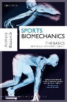 Sports Biomechanics The Basics: Optimising Human Performance by Dr. Anthony J. (Associate Professor) Blazevich