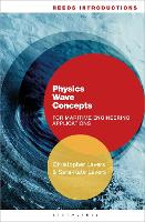 Reeds Introductions: Physics Wave Concepts for Marine Engineering Applications by Christopher (Senior Lecturer, Britannia Royal Naval College, UK) Lavers