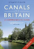 The Canals of Britain The Comprehensive Guide by Stuart Fisher