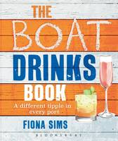 The Boat Drinks Book A Different Tipple in Every Port by Fiona Sims