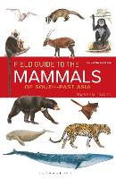 Field Guide to the Mammals of South-East Asia by Charles Francis
