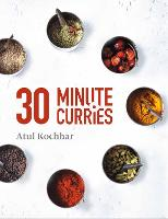 30 Minute Curries by Atul Kochhar