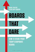 Boards That Dare Unleashing the Strategic Potential of Your Directors by Marc Stigter, Cary Cooper