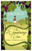The Wandering Vine Wine, the Romans and Me by Nina Caplan