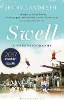 Swell A Waterbiography LONGLISTED FOR THE WILLIAM HILL SPORTS BOOK OF THE YEAR 2017 by Jenny Landreth