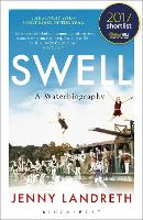 Swell A Waterbiography The Sunday Times SPORT BOOK OF THE YEAR 2017 by Jenny Landreth