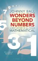 Wonders Beyond Numbers A Brief History of All Things Mathematical by Johnny Ball