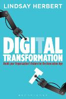 Digital Transformation Build Your Organization's Future for the Innovation Age by Lindsay (Author) Herbert