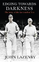 Edging Towards Darkness The story of the last timeless Test by John Lazenby