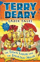 Greek Tales: The Town Mouse and the Spartan House by Terry Deary
