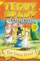 Greek Tales: The Lion's Slave by Terry Deary