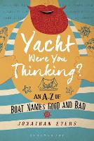 Yacht Were You Thinking? An A-Z of Boat Names Good and Bad by Jonathan Eyers