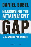 Narrowing the Attainment Gap: A handbook for schools by Daniel Sobel