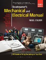 Boatowner's Mechanical and Electrical Manual Repair and Improve Your Boat's Essential Systems by Nigel Calder