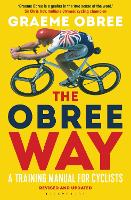 The Obree Way A Training Manual for Cyclists (UPDATED AND REVISED EDITION) by Graeme Obree