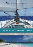 The Atlantic Crossing Guide 7th edition RCC Pilotage Foundation by Jane Russell