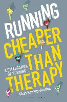 Running: Cheaper Than Therapy A Celebration of Running by Chas Newkey-Burden