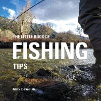 The Little Book of Fishing Tips by Michael Devenish