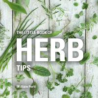 The Little Book of Herb Tips by William Fortt