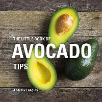 The Little Book of Avocado Tips by Andrew Langley