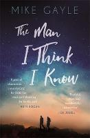 Book Cover for The Man I Think I Know by Mike Gayle
