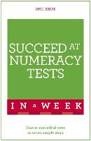 Succeed At Numeracy Tests In A Week Master Numerical Tests In Seven Simple Steps by Mac Bride