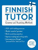 Finnish Tutor: Grammar and Vocabulary Workbook (Learn Finnish with Teach Yourself) Advanced beginner to upper intermediate course by Riitta-Liisa Valijarvi
