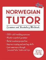Norwegian Tutor: Grammar and Vocabulary Workbook (Learn Norwegian with Teach Yourself) Advanced beginner to upper intermediate course by Guy Puzey, Elettra Carbone