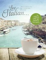 Live Italian The Ultimate Language Learning Experience by