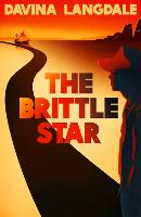 The Brittle Star An epic story of the American West by Davina Langdale