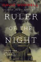 Ruler of the Night Thomas and Emily De Quincey 3 by David Morrell