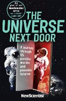 The Universe Next Door A Journey Through 55 Parallel Worlds and Possible Futures by New Scientist
