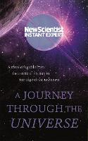 A Journey Through The Universe A traveler's guide from the centre of the sun to the edge of the unknown by New Scientist