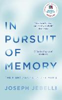 In Pursuit of Memory The Fight Against Alzheimer's: Shortlisted for the Royal Society Prize by Joseph Jebelli