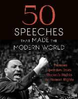50 Speeches That Made the Modern World Famous Speeches from Women's Rights to Human Rights by Chambers