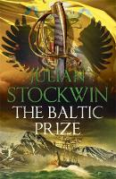 The Baltic Prize Thomas Kydd 19 by Julian Stockwin