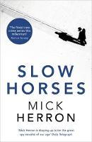 Slow Horses Jackson Lamb Thriller 1 by Mick Herron
