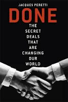 Done The Billion Dollar Deals and How They're Changing Our World by Jacques Peretti