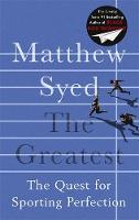 The Greatest What Sport Teaches Us About Achieving Success by Matthew Syed